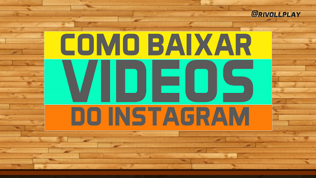 Video Downloader - BAIXAR VIDEOS DO INSTAGRAM