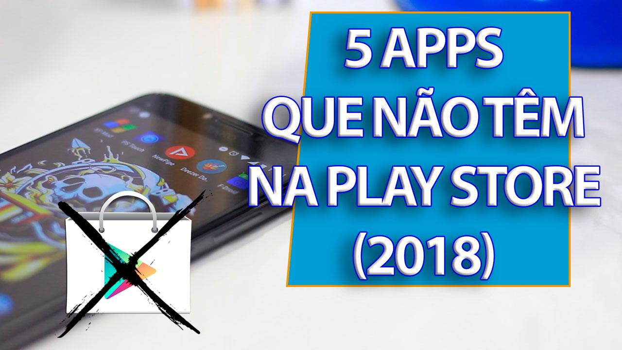 Aplicativos que Não Têm na Play Store